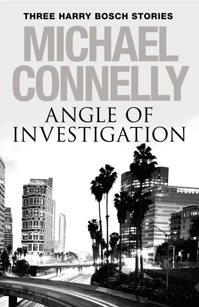 Book cover of Angle Of Investigation, 3 Harry Bosch Short Stories